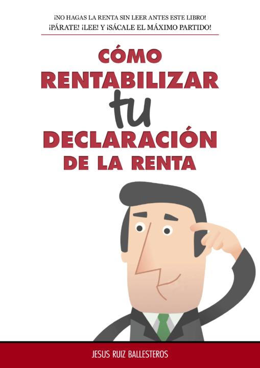 Como rentabilizar TU declaracion de la renta