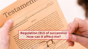 Regulation (EU) of succession  How can it affect me?