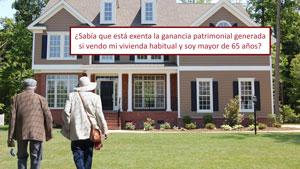 ¿Sabía que está exenta la ganancia patrimonial generada si vendo mi vivienda habitual y soy mayor de 65 años?