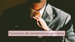 Funciones del secretario del consejo de administración - No consejero