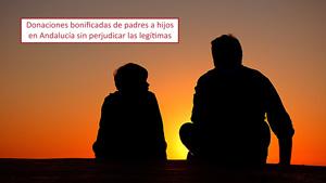Donaciones bonificadas de padres a hijos en Andalucía, sin perjudicar las legítimas