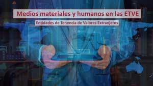 Medios materiales y humanos en las ETVE