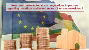 How does the new Andalusian regulations impact me regarding donations and inheritances if I am a non-resident?