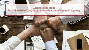 """Acuerdos entre socios Pacto de arrastre o """"drag along"""" y pacto de acompañamiento o """"tag along"""""""