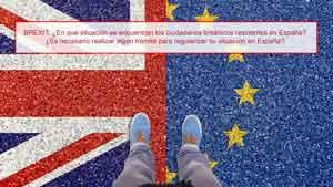 BREXIT: ¿En que situación se encuentran los ciudadanos británicos residentes en España?