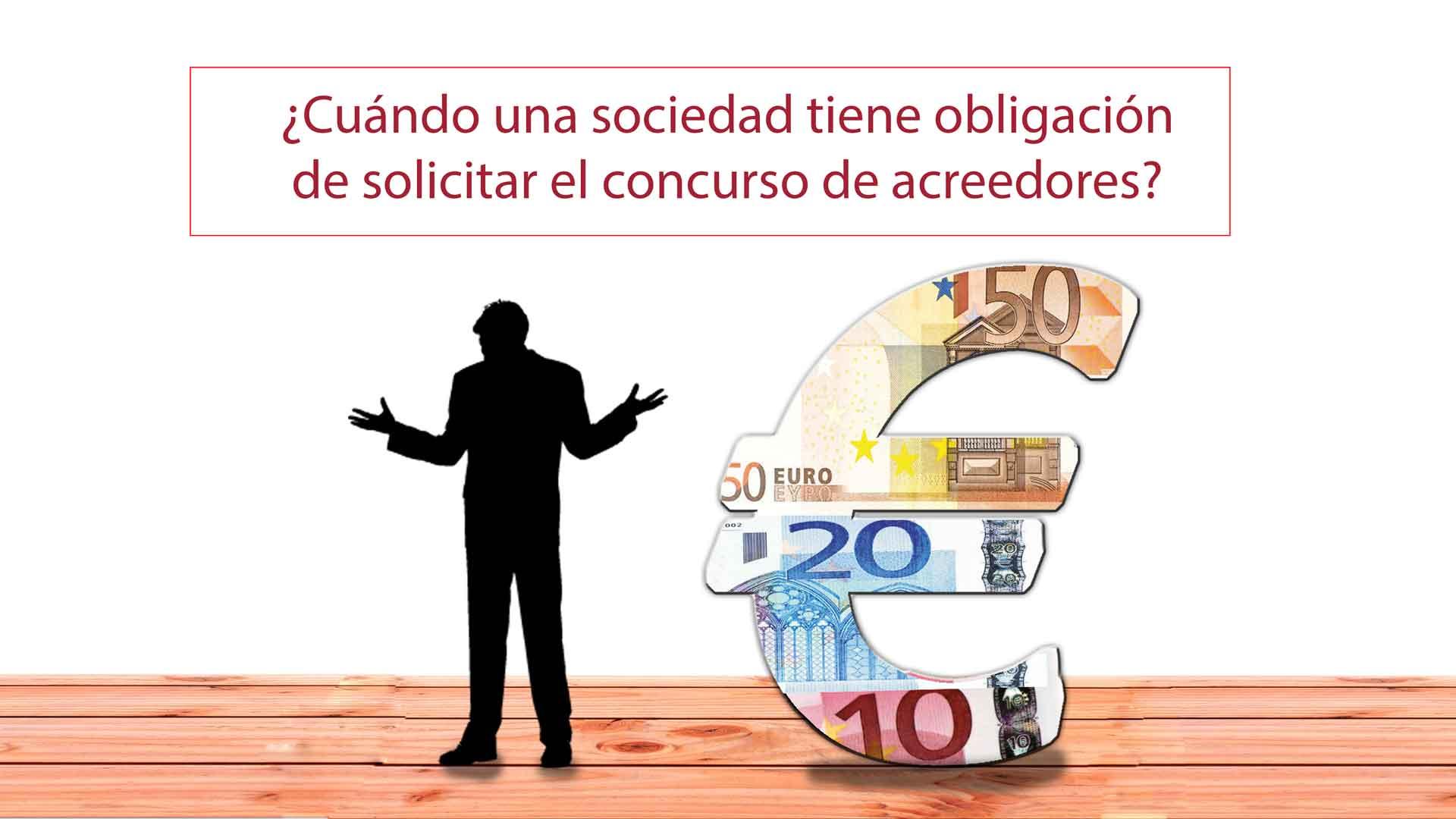 ¿Cuándo una sociedad tiene obligación de solicitar el concurso de acreedores?