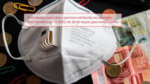Actividades esenciales y permiso retribuido recuperable: Real Decreto Ley 10/2020, de 29 de marzo, para toda España.