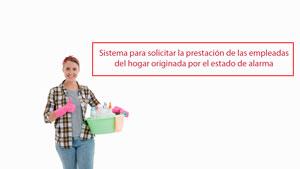 Sistema para solicitar la prestación de las empleadas del hogar originada por el estado de alarma