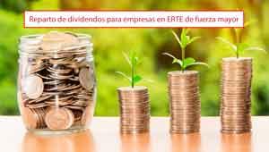 Reparto de dividendos para empresas en ERTE de fuerza mayor
