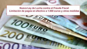 Nueva Ley de Lucha contra el Fraude Fiscal Limitación de pagos en efectivo a 1.000 euros y otras medidas