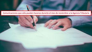 Comunicaciones que sólo pueden hacerse durante el mes de noviembre a la Agencia Tributaria