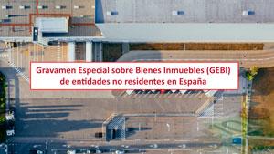Gravamen Especial sobre Bienes Inmuebles (GEBI) de entidades no residentes en España