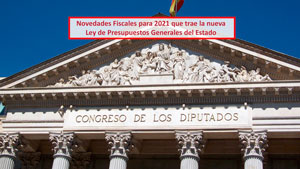 Novedades Fiscales para 2021 que trae la nueva Ley de Presupuestos Generales del Estado