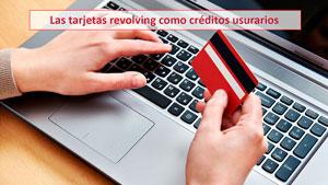 Las tarjetas revolving como créditos usurarios
