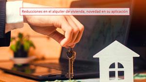 Reducciones en el alquiler de vivienda, novedad en su aplicación