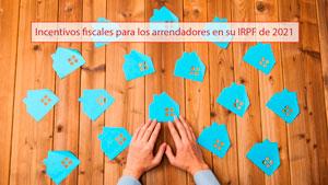 Incentivos fiscales para los arrendadores en su IRPF de 2021