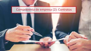 Compraventa de empresa (2): Contratos