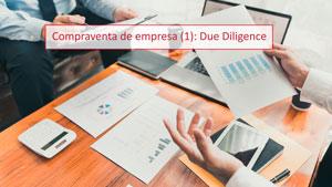 Compraventa de empresa (1): Due Diligence