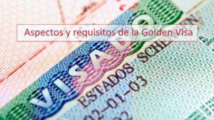 Aspectos y requisitos de la Golden Visa